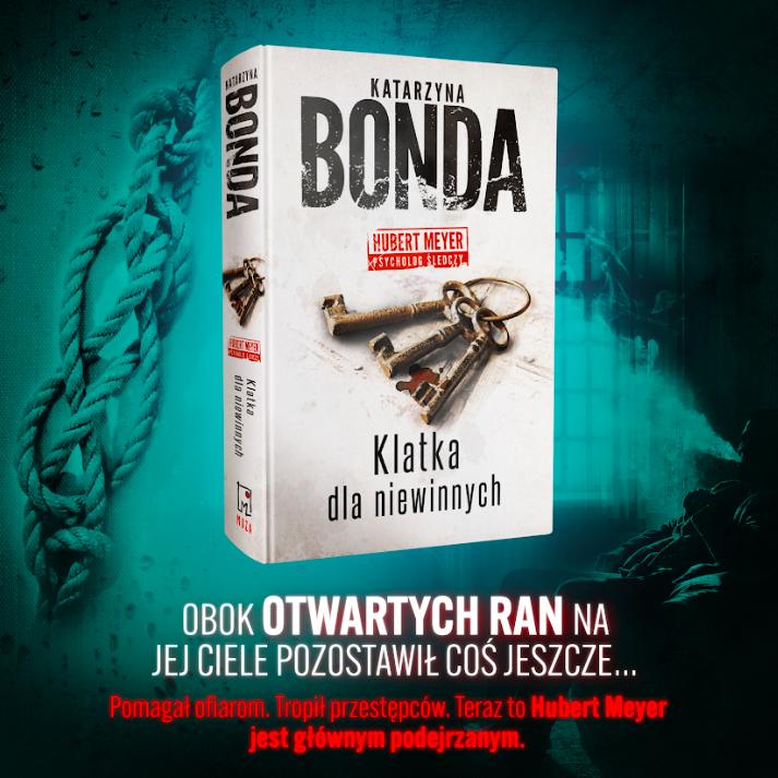 """Premiera książki Katarzyny Bondy """"Klatka dla niewinnych"""". Pomagał ofiarom. Tropił przestępców. Teraz  jest głównym podejrzanym…"""